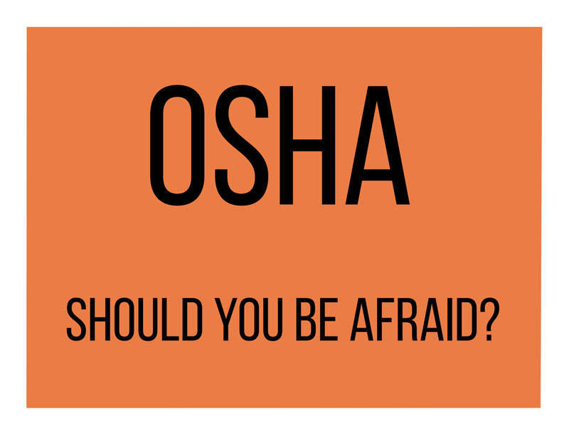 Should You Be Afraid of OSHA?